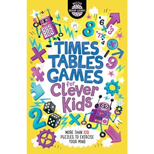 Times Tables Games for Clever Kids®: More Than 100 Puzzles to Exercise Your Mind: 7 (Buster Brain Games, 7)