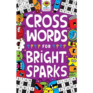 Crosswords for Bright Sparks: Ages 7 to 9 (Buster Bright Sparks)