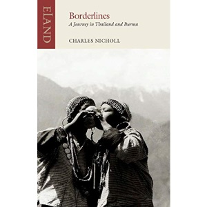 Borderlines: A Journey in Thailand and Burma ...