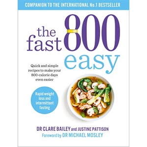 The Fast 800 Easy: Quick and simple recipes to make your 800-calorie days even easier