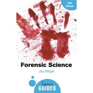 Forensic Science: A Beginner's Guide (Beginner's Guides)