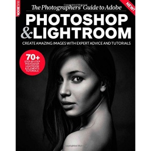 Photoshop & Lightroom: A Photographers Guide