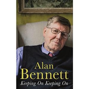 Keeping On Keeping On: Alan Bennett
