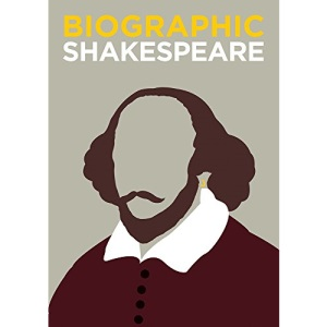 Shakespeare: Great Lives in Graphic Form (Biographic)
