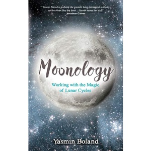 Moonology™: Working with the Magic of Lunar Cycles