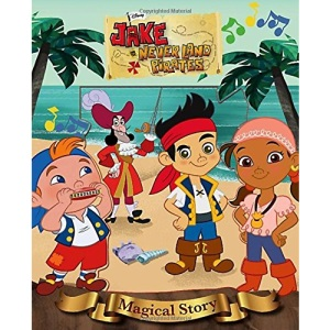 Disney Junior Jake and the Never Land Pirates Magical Story (Disney Magical Story)