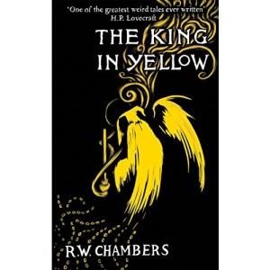 The King in Yellow: Chambers Robert W.