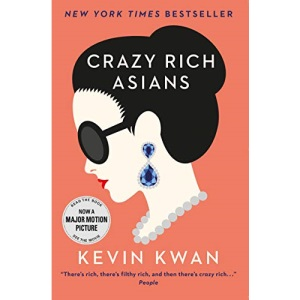 Crazy Rich Asians: The international bestseller, now a major film in 2018 (Crazy Rich Asians, 1)