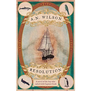 Resolution: A Novel of Captain Cook's Adventures of Discovery to Australia, New Zealand and Hawaii, Through the Eyes of George Forster, the Botanist ... through the eyes of botanist George Forster.