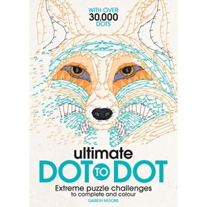 Ultimate Dot to Dot: Extreme Puzzle Challenges to Complete and Colour: 1