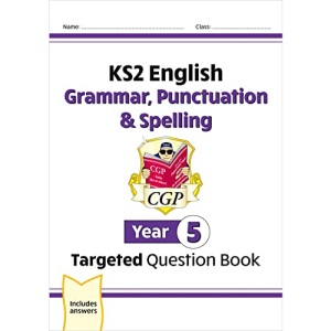KS2 English Targeted Question Book: Grammar, Punctuation & Spelling - Year 5: ideal for catch-up and learning at home (CGP KS2 English)