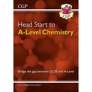 Head Start to A-Level Chemistry (with Online Edition) - bridging the gap between GCSE and A-Level (CGP A-Level Chemistry)