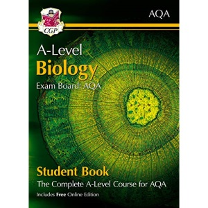 A-Level Biology for AQA: Year 1 & 2 Student Book with Online Edition: perfect for catch-up and the 2022 and 2023 exams (CGP A-Level Biology)