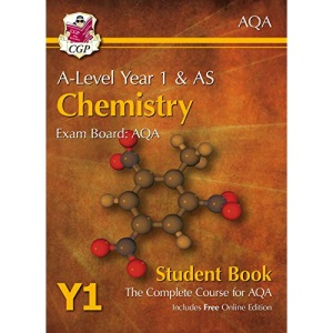 A-Level Chemistry for AQA: Year 1 & AS Student Book: ideal for catch-up and exams in 2022 and 2023 (CGP A-Level Chemistry)