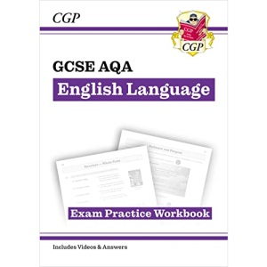 GCSE English Language AQA Exam Practice Workbook - for the Grade 9-1 Course (includes Answers): ideal for catch-up and the 2022 and 2023 exams (CGP GCSE English 9-1 Revision)