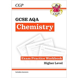New GCSE Chemistry AQA Exam Practice Workbook - Higher (includes answers) (CGP GCSE Chemistry 9-1 Revision)