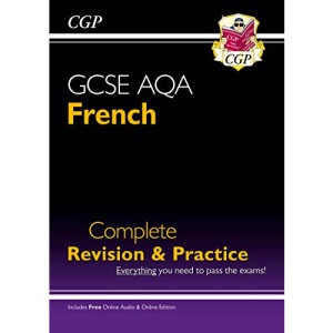 GCSE French AQA Complete Revision & Practice (with Online Edition & Audio) (CGP GCSE French 9-1 Revision)