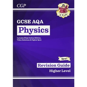New GCSE Physics AQA Revision Guide - Higher includes Online Edition, Videos & Quizzes (CGP GCSE Physics 9-1 Revision)