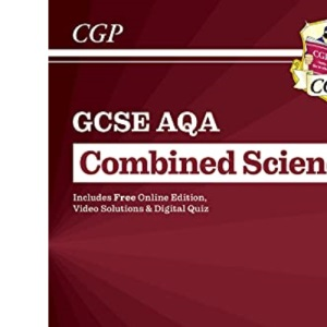 New GCSE Combined Science AQA Revision Guide - Higher includes Online Edition, Videos & Quizzes (CGP GCSE Combined Science 9-1 Revision)