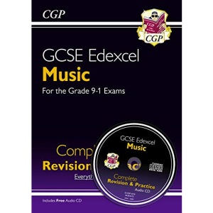GCSE Music Edexcel Complete Revision & Practice (with Audio CD) - for the Grade 9-1 Course: perfect for catch-up and the 2022 and 2023 exams (CGP GCSE Music 9-1 Revision)