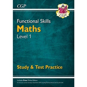 Functional Skills Maths Level 1 - Study & Test Practice (for 2021 & beyond) (CGP Functional Skills)