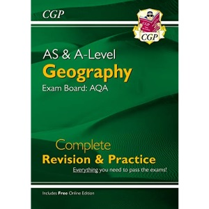 New AS and A-Level Geography: AQA Complete Revision & Practice (with Online Edition): perfect for catch-up and the 2022 and 2023 exams (CGP A-Level Geography)