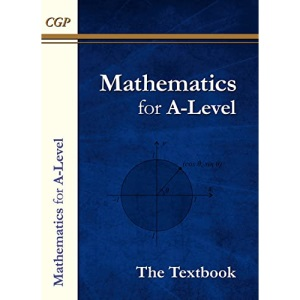 A-Level Maths Textbook: Year 1 & 2: thousands of practice questions for the full course (CGP A-Level Maths)