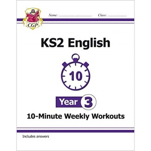 KS2 English 10-Minute Weekly Workouts - Year 3: perfect for catching up at home (CGP KS2 English)