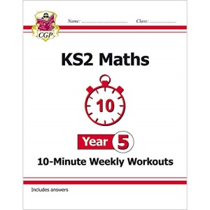 KS2 Maths 10-Minute Weekly Workouts - Year 5: perfect for catching up at home (CGP KS2 Maths)
