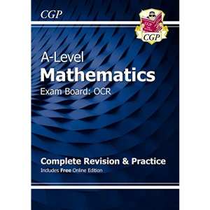 A-Level Maths for OCR: Year 1 & 2 Complete Revision & Practice with Online Edition: ideal for catch-up and the 2022 and 2023 exams (CGP A-Level Maths)