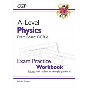 A-Level Physics: OCR A Year 1 & 2 Exam Practice Workbook - includes Answers: perfect for catch-up and the 2022 and 2023 exams (CGP A-Level Physics)