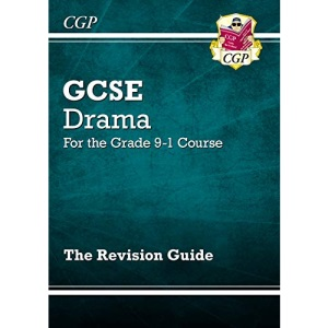 Grade 9-1 GCSE Drama Revision Guide: ideal for catch-up and the 2022 and 2023 exams (CGP GCSE Drama 9-1 Revision)