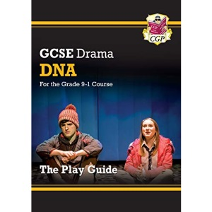 Grade 9-1 GCSE Drama Play Guide - DNA: ideal for catch-up and the 2022 and 2023 exams (CGP GCSE Drama 9-1 Revision)