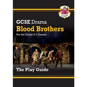 Grade 9-1 GCSE Drama Play Guide - Blood Brothers: ideal for catch-up and the 2022 and 2023 exams (CGP GCSE Drama 9-1 Revision)