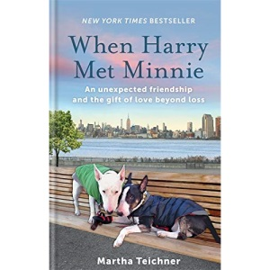 When Harry Met Minnie: An unexpected friendship and the gift of love beyond loss