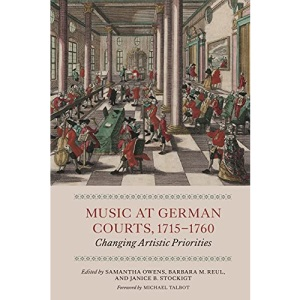 Music at German Courts, 1715-1760: Changing Artistic Priorities