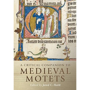 A Critical Companion to Medieval Motets (Studies in Medieval and Renaissance Music, 17)
