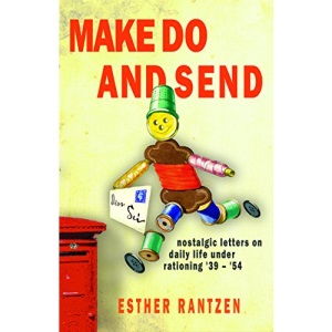 Make Do and Send: Nostalgic Letters on Fifteen Years of Rationing in Britain