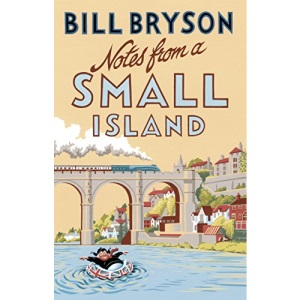 Notes From A Small Island: Journey Through Britain (Bryson, 9)