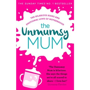 The Unmumsy Mum: The Sunday Times No. 1 Bestseller