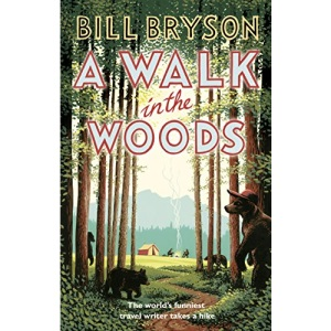 A Walk In The Woods: The World's Funniest Travel Writer Takes a Hike (Bryson, 8)