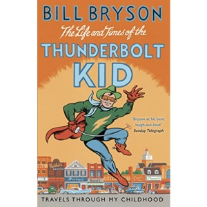 The Life And Times Of The Thunderbolt Kid: Travels Through my Childhood (Bryson, 4)