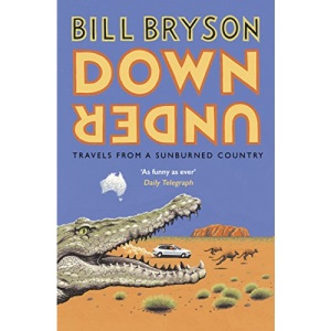 Down Under: Travels in a Sunburned Country (Bryson, 6)