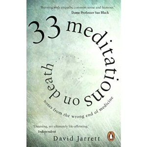 33 Meditations on Death: Notes from the Wrong End of Medicine