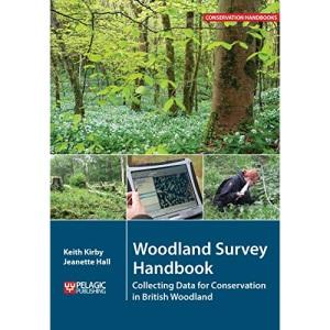 Woodland Survey Handbook: Collecting Data for Conservation in British Woodland (Conservation Handbooks)
