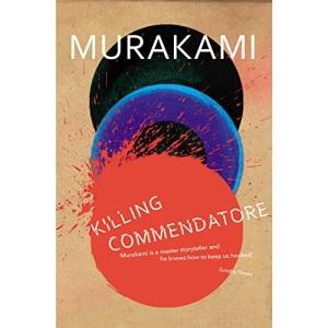 Killing Commendatore: Haruki Murakami