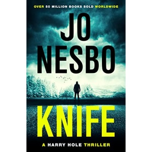 Knife: The twelfth Harry Hole novel from The Sunday Times bestselling author of The Kingdom (Harry Hole, 12)