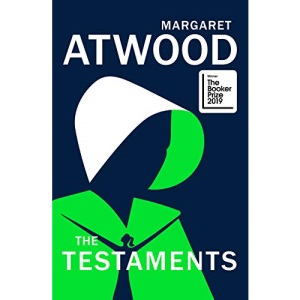 The Testaments: WINNER OF THE BOOKER PRIZE 2019: The Booker prize-winning sequel to The Handmaid's Tale