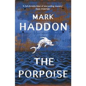 The Porpoise: Mark Haddon