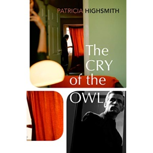 The Cry of the Owl: Patricia Highsmith